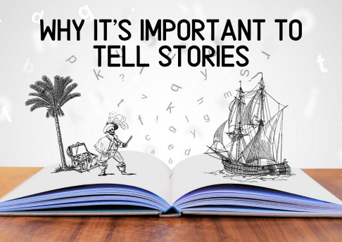 Why It's Important To Tell Stories
