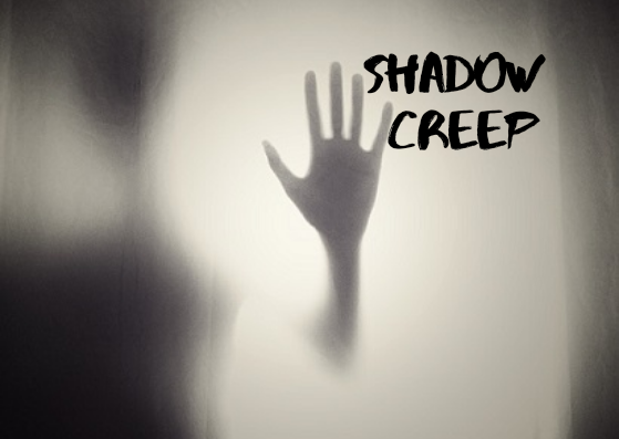 Shadow Creep