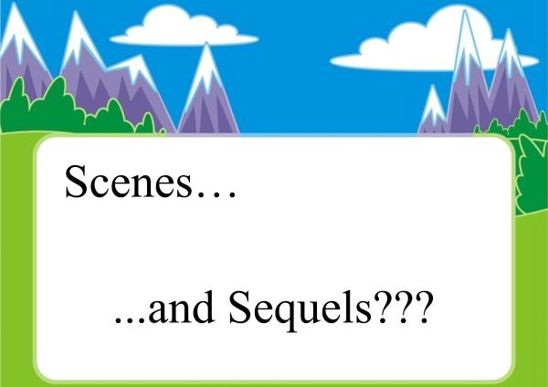 Sequels follow scenes