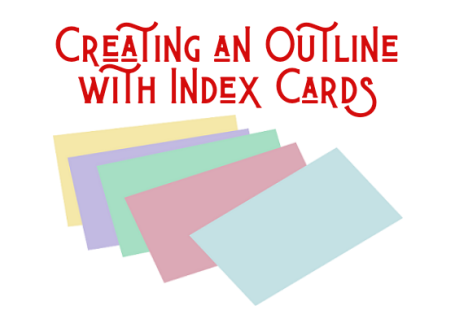 Creating an outline with Index Cards