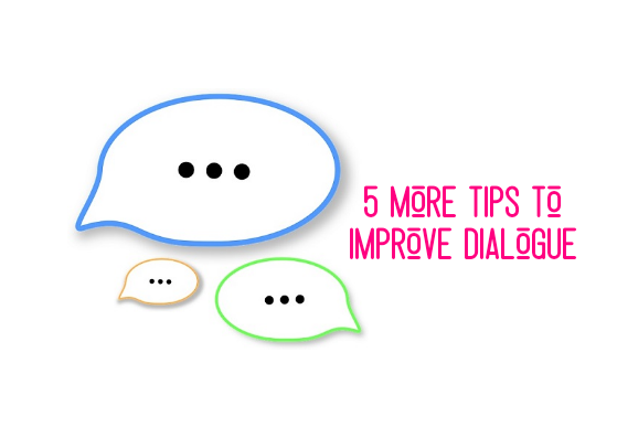 5 More Tips to Improve Dialogue