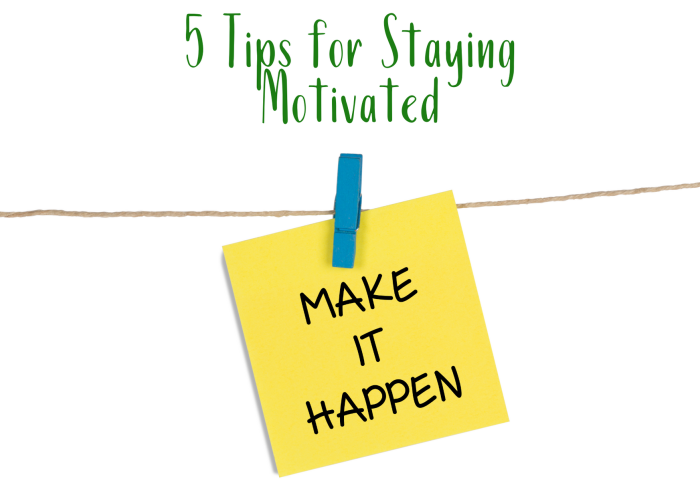 5 Tips for Staying Motivated