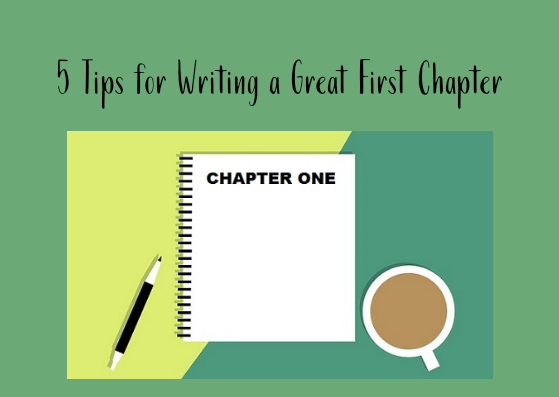 5 Tips for Writing a Great First Chapter
