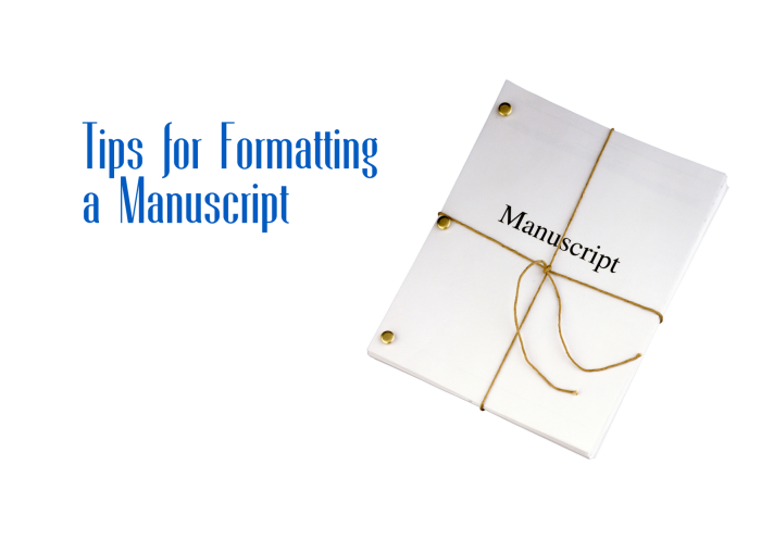 Tips for Formatting a Manuscript