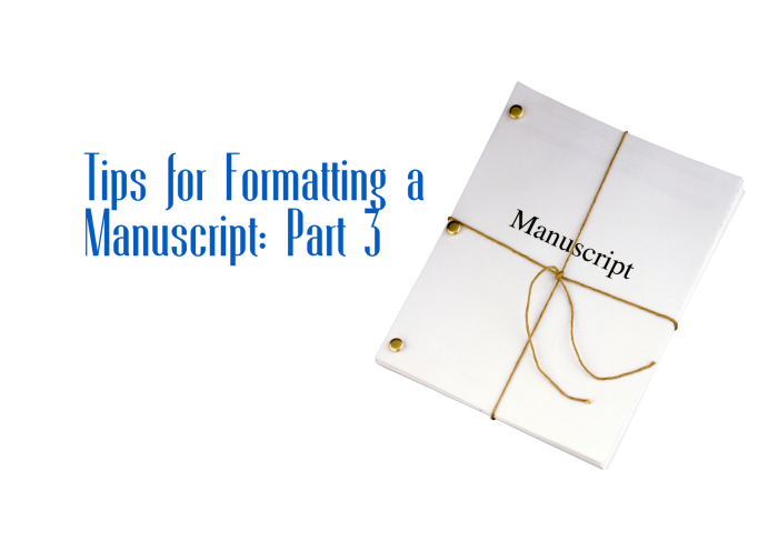 Tips for Formatting a Manuscript - Part 3