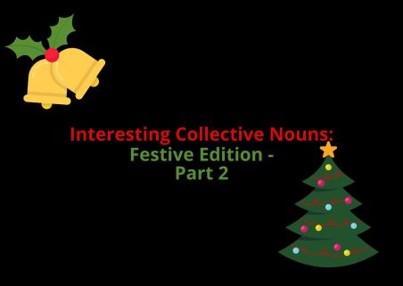 Interesting Collective Nouns: Festive Edition - Part 2