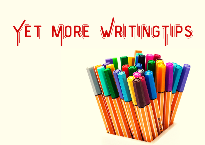Yet More Writing Tips