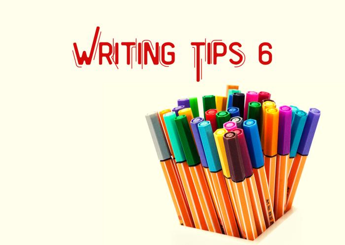 Writing Tips 6
