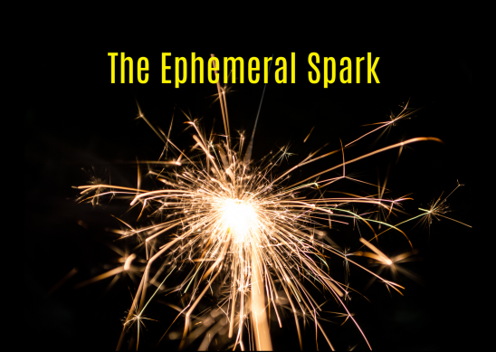 The Ephemeral Spark