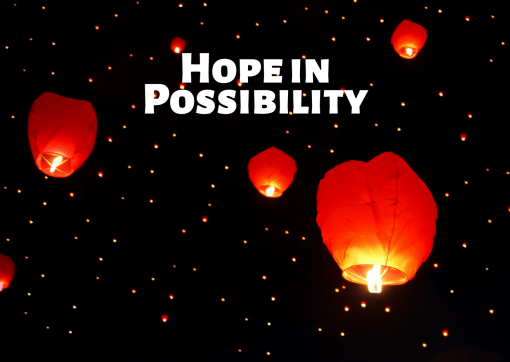 Hope in Possibility