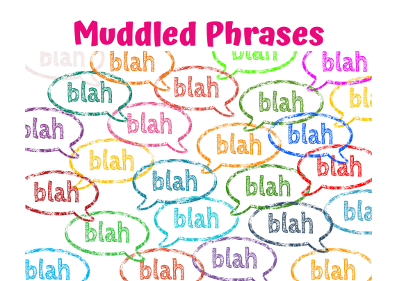 Muddled Phrases