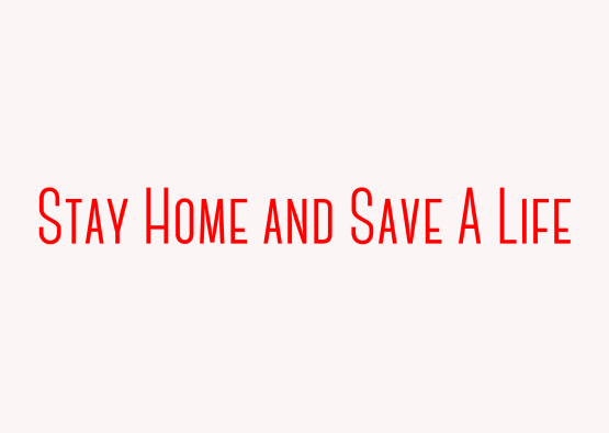 Stay home and save a life