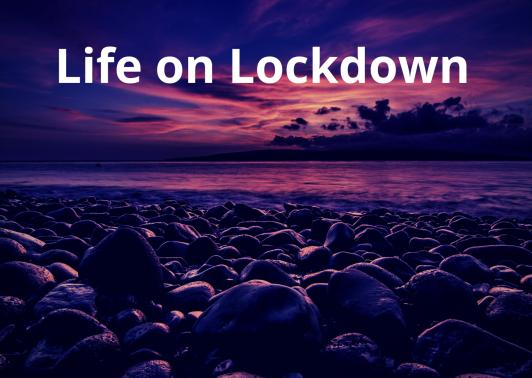 Life on Lockdown