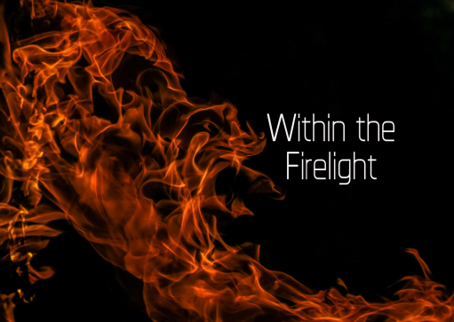 Within the Firelight